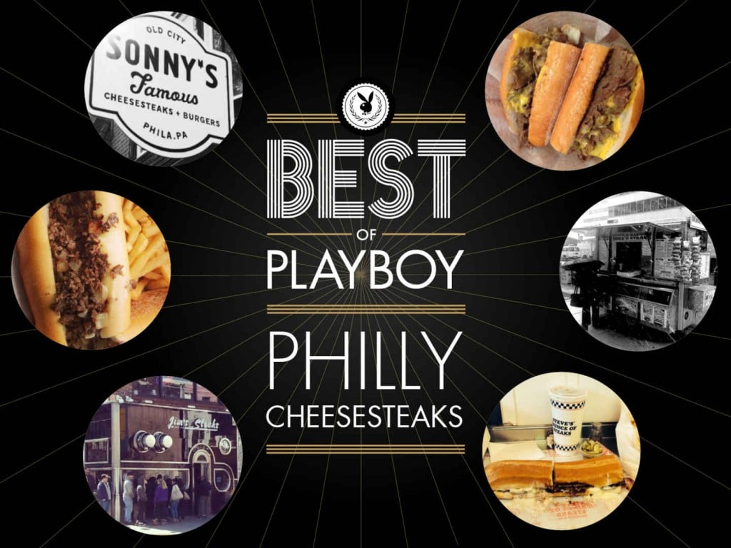 Playboy's Best Of: The Debate Is Settled. We've Declared the Best Philly Cheesesteak